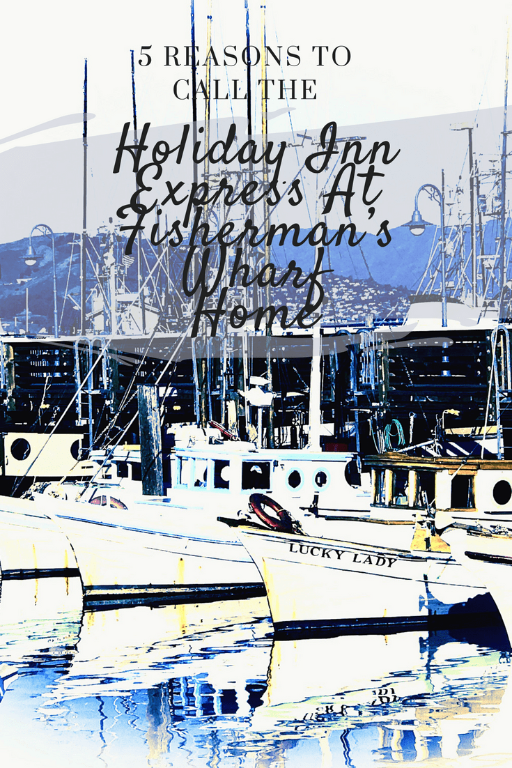 Holiday Inn Express At Fishermans Wharf