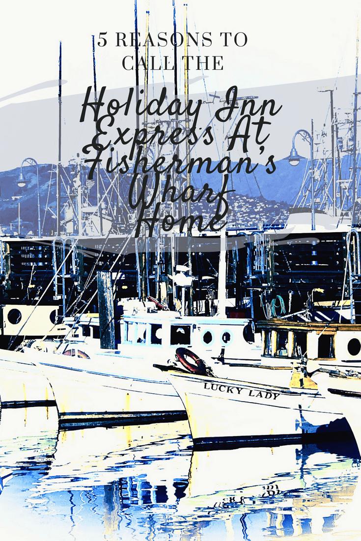 Holiday Inn Express At Fishermans Wharf
