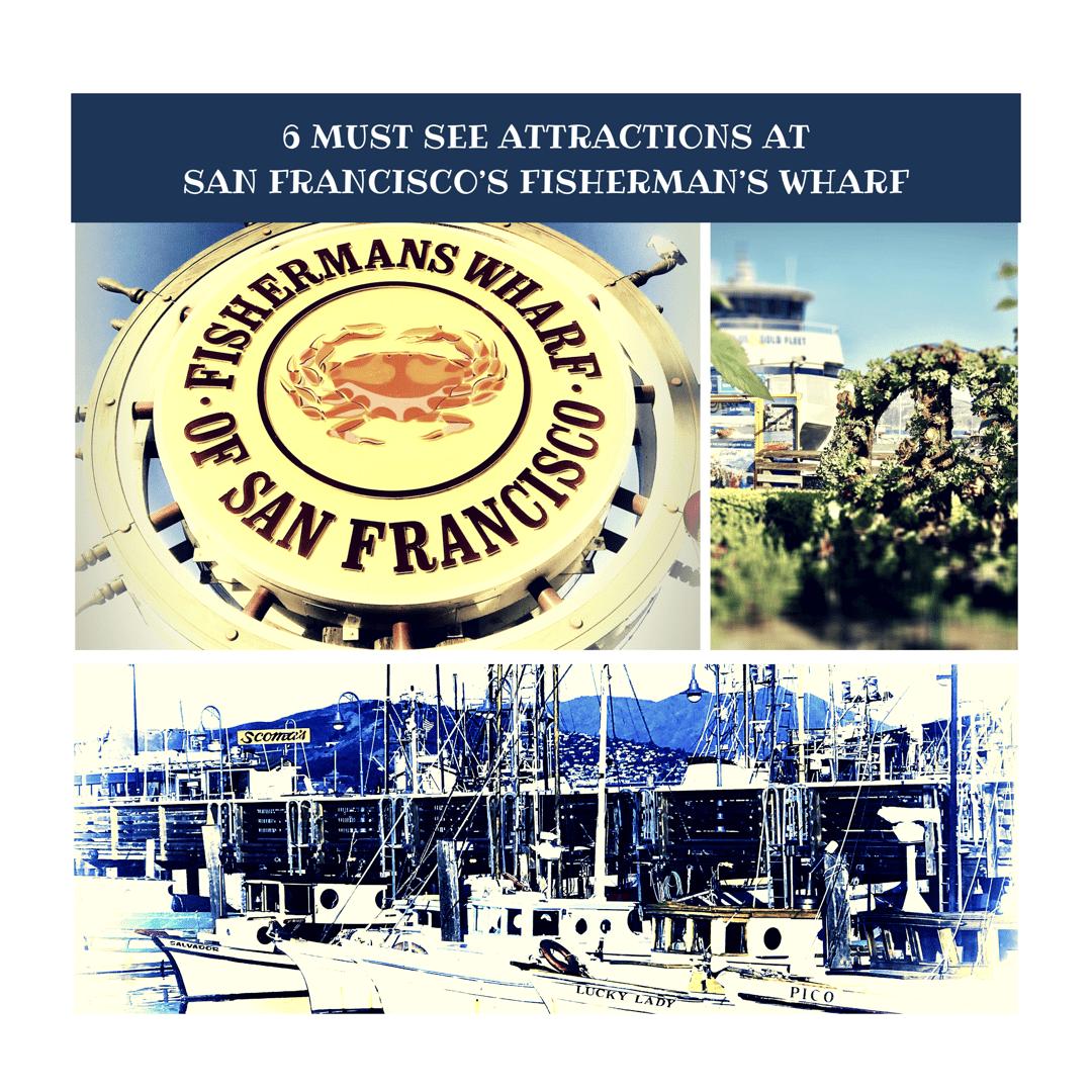 6 Must See Attractions At San Francisco's Fisherman's Wharf