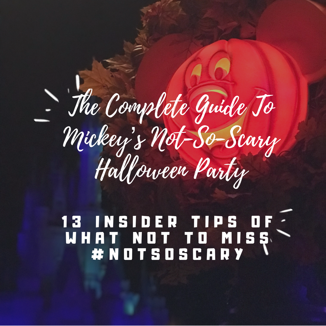 The Complete Insider's Guide To Mickey's Not-So-Scary Halloween Party At Walt Disney World